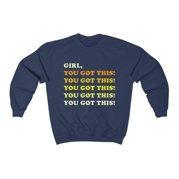 Navy / S Girl, You Got This Crewneck Sweatshirt - Ivory Parke - Modern Apparel and Trendy Accessories