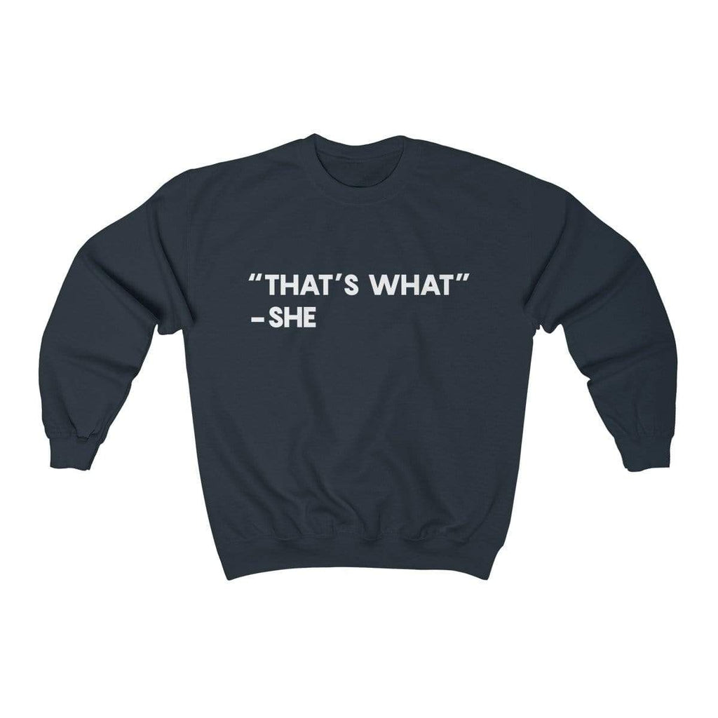 Navy / S That's What She Said Crewneck Sweatshirt - Ivory Parke - Modern Apparel and Trendy Accessories
