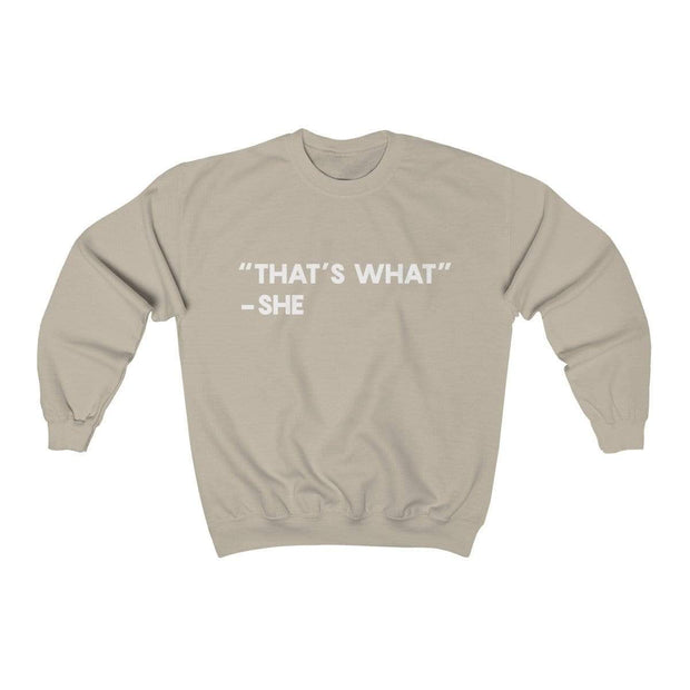 Sand / S That's What She Said Crewneck Sweatshirt - Ivory Parke - Modern Apparel and Trendy Accessories