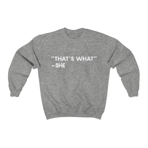 Sport Grey / S That's What She Said Crewneck Sweatshirt - Ivory Parke - Modern Apparel and Trendy Accessories