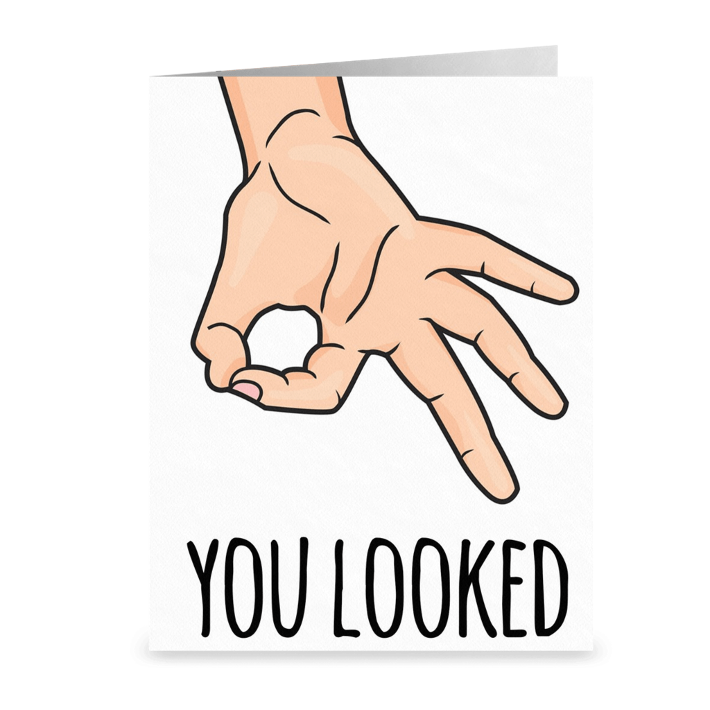 You Looked Card