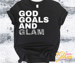 God, Goals, and Glam T-shirt