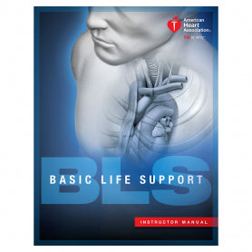 BASIC LIFE SUPPORT (BLS) INSTRUCTOR MANUAL