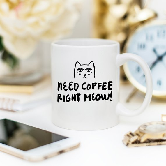 11oz Coffee Mug - Need Coffee Right Meow - Funny - Kitty's Beans Coffee, Tea & Kitchen