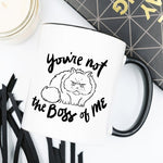 11oz Coffee Mug - You're Not The Boss Of Me - Kitty's Beans Coffee, Tea & Kitchen