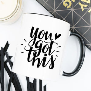 You Got This Mug, Inspirational Coffee Mug - Kitty's Beans Coffee, Tea & Kitchen