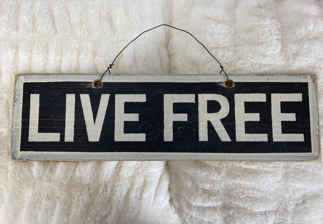 Live Free Sign