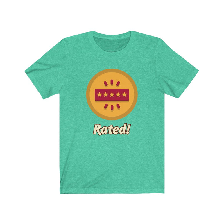 rated t shirt- Unisex