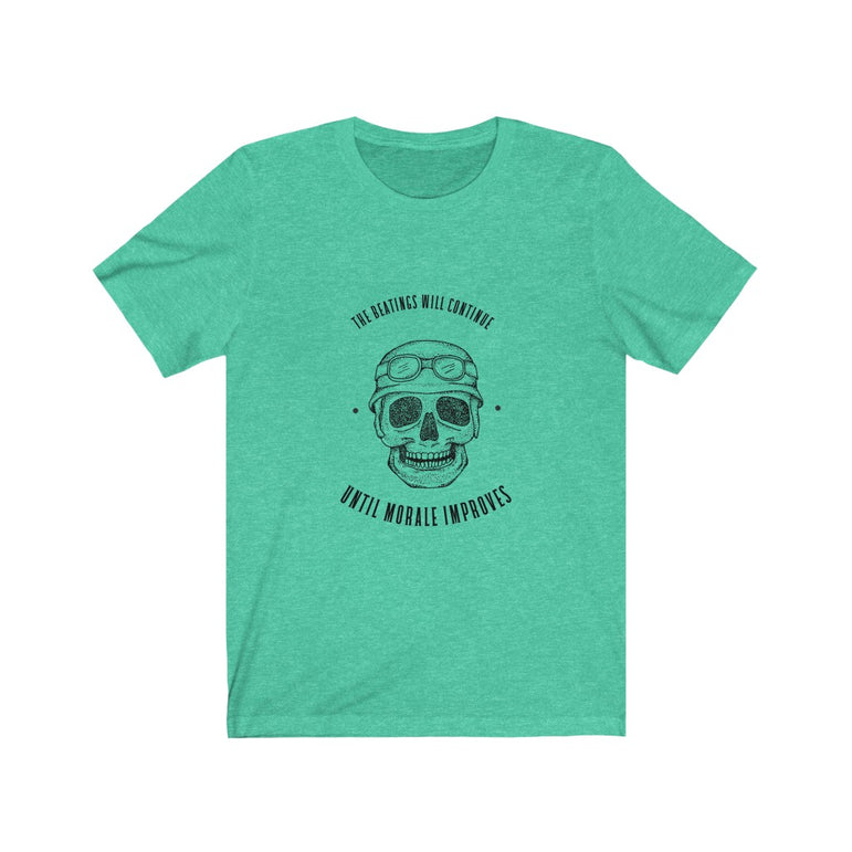 t shirt the beatings will continue until morale improves- Unisex
