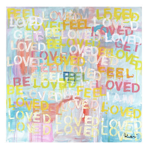 Kerri Rosenthal Acrylic Rainbow Art Feel Loved