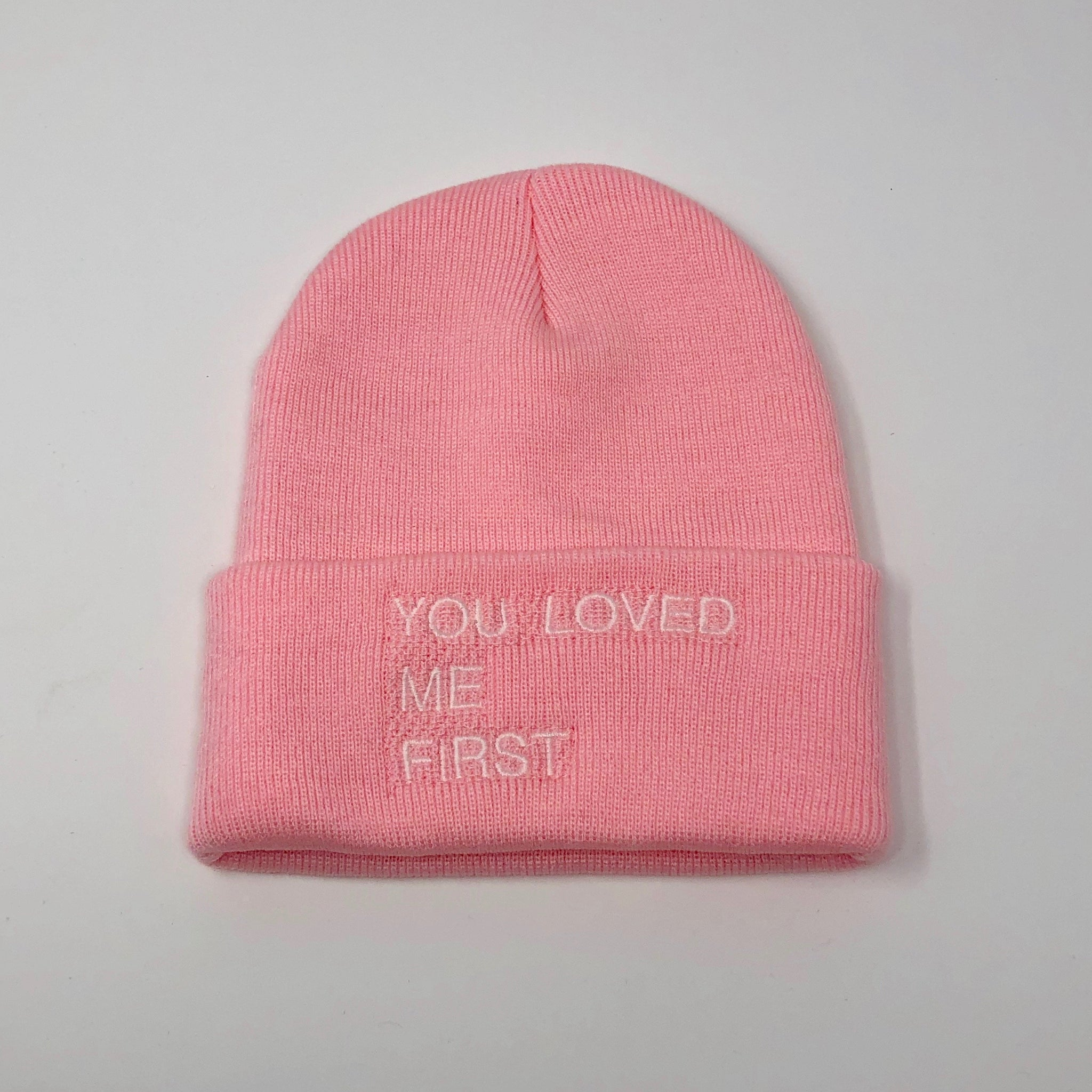 Loved Me First Beanie