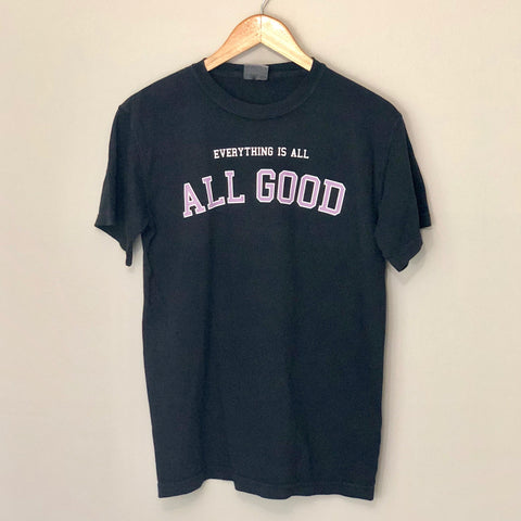 Everything Is All Good Tee