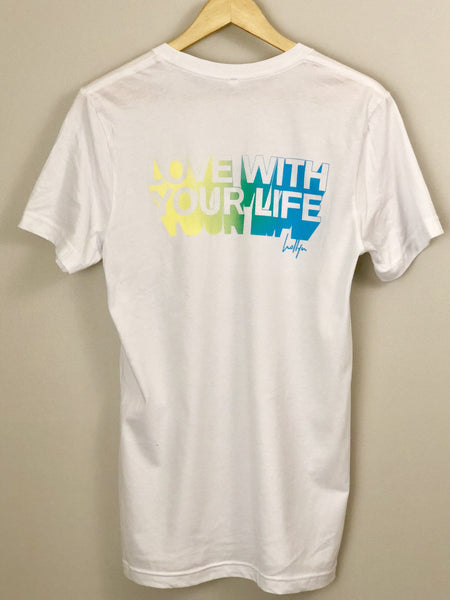 Love With Your Life White T