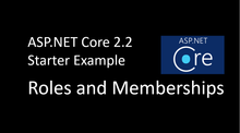 Open Source - Nice Starter Example - Roles and Membership - ASP.NET CORE 2.2