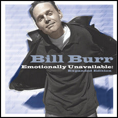 Bill Burr - Emotionally Unavailable: Expanded Edition