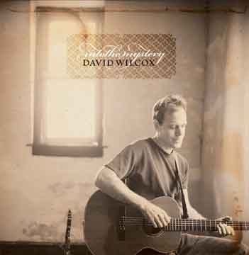 David Wilcox - Into The Mystery