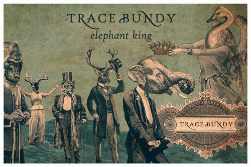 Trace Bundy - Elephant King Poster