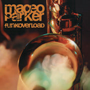 Maceo Parker - Funk Overload