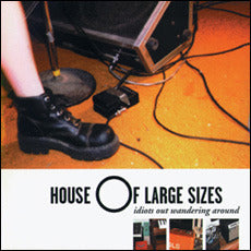 House of Large Sizes - Idiots Out Wandering Around