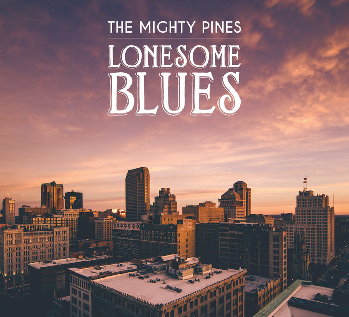 The Mighty Pines - Lonesome Blues CD (2017)