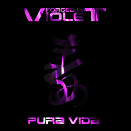 Forged In Violet - Pura Vida