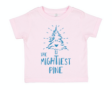 "The Mighty Pines - ""The Mightiest Pine"" Toddler Tee"