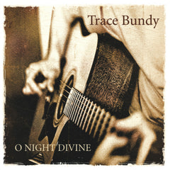 Trace Bundy - O Night Divine