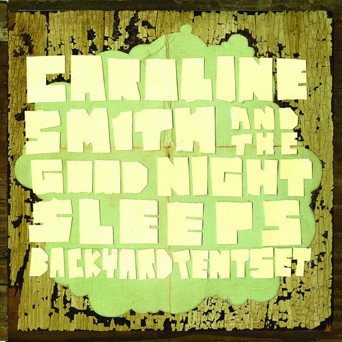 Caroline Smith & The Good Night Sleeps - Backyard Tent Set