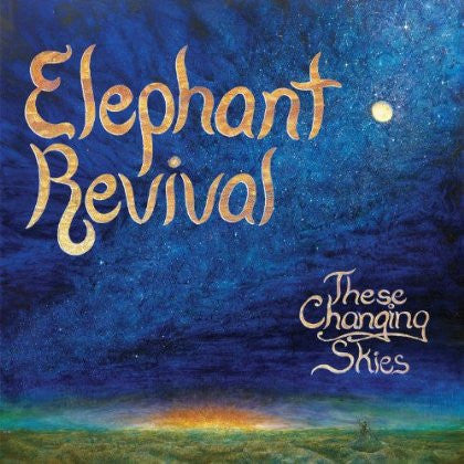 Elephant Revival - These Changing Skies