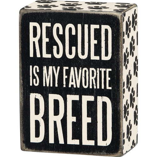 Block Sign - Rescued is my Favorite Breed