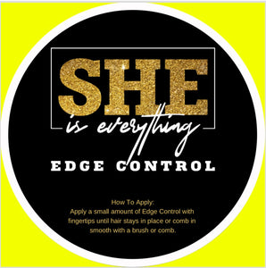 Edge Control - SHE Is Everything
