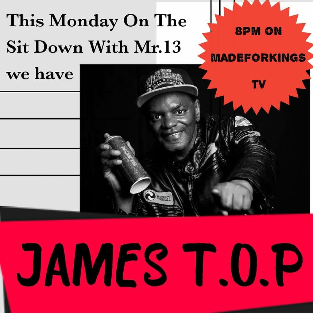The Sit Down with Mr.13 and James T.O.P (Graff Legend and Art Curator) Podcast Audio