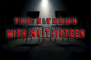 Check out our new episode of The Sitdown with Mr.13 and guest Pyro Da Arsonist