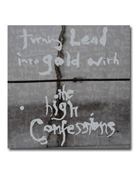 Turning Lead into Gold with The High Confessions