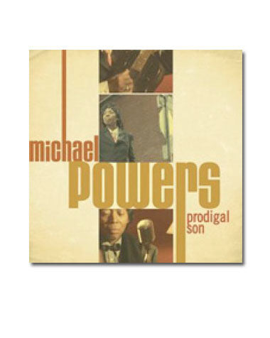 Michael Powers Prodigal Son CD