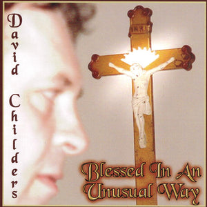 David Childers Blessed In An Unusual Way Digital Download