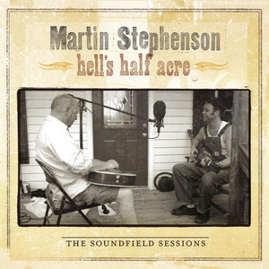 Martin Stephenson Hell's Half Acre - The Soundfield Sessions Digital Download WAV