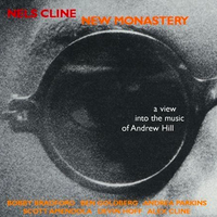 Nels Cline New Monastery: A view into the music of Andrew Hill CD