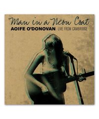 Aoife O'Donovan Man in a Neon Coat CD