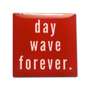 Day Wave Forever Enamel Pin