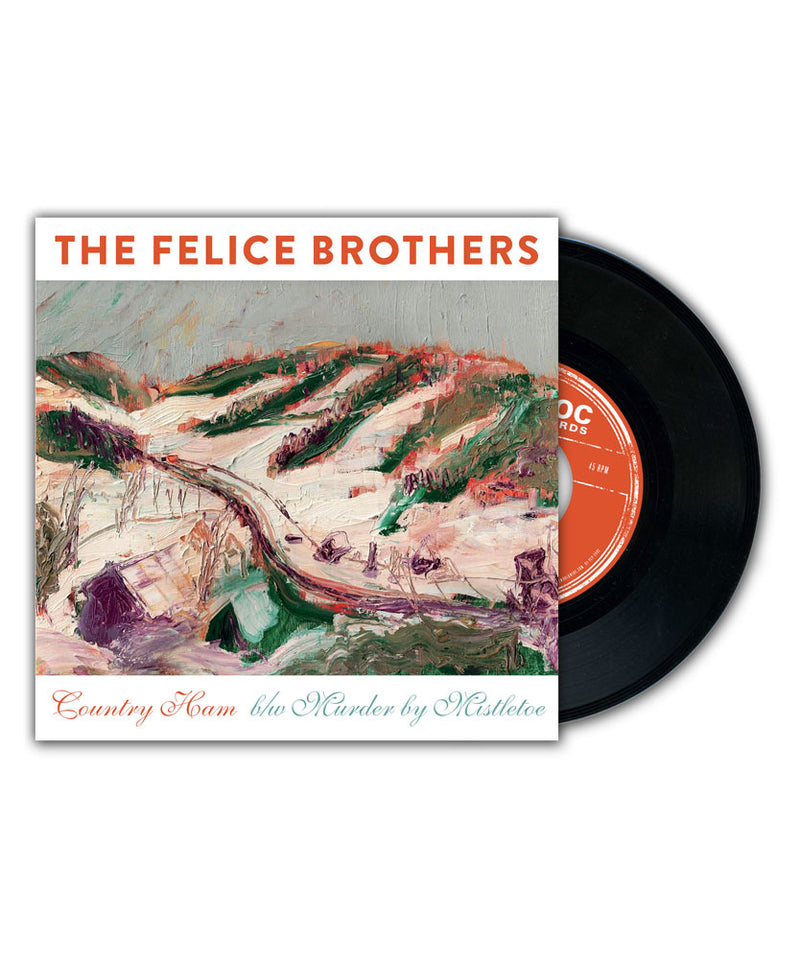 "The Felice Brothers Country Ham 7"" Vinyl"
