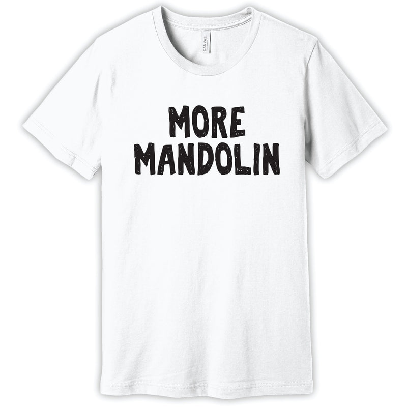 More Mandolin T-shirt