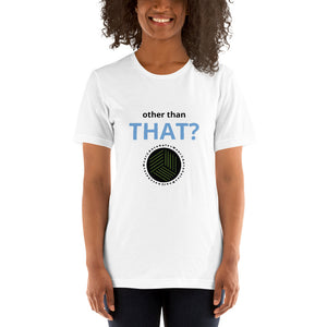other than THAT? Auto Sales Wear Car Biz SPIFFS Short-Sleeve Unisex T-Shirt