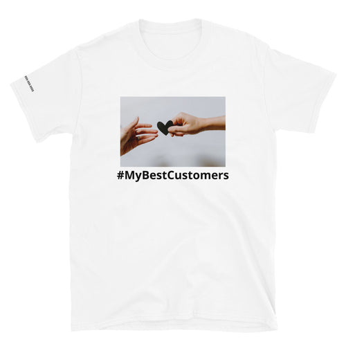 My Best Customers Short-Sleeve Unisex T-Shirt