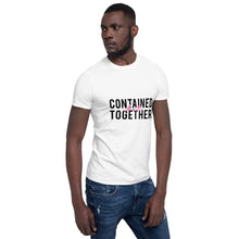 Load image into Gallery viewer, Contained BUT Together Short-Sleeve Unisex T-Shirt