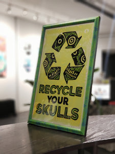 Recycle Your Skulls