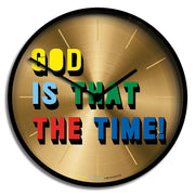 Limited Edition Wall Clock - Gold Brass Slogan - Newgate Is That The Time NUMONEGOD