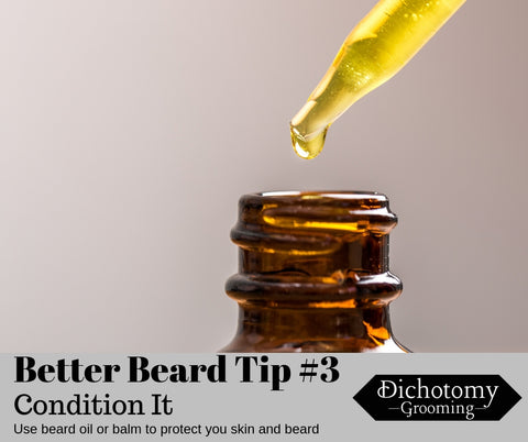 Dichotomy Grooming Beard Tip #3 - Condition It