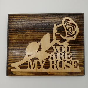 You Are My Rose Wall Art - Kripp's Kreations