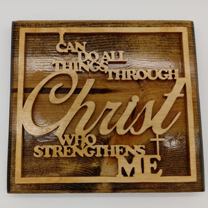 I Can Do All Things Through Christ Plaque - Kripp's Kreations